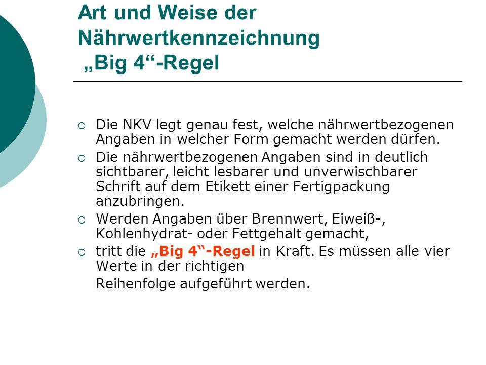 """Art und Weise der Nährwertkennzeichnung """"Big 4 -Regel"""