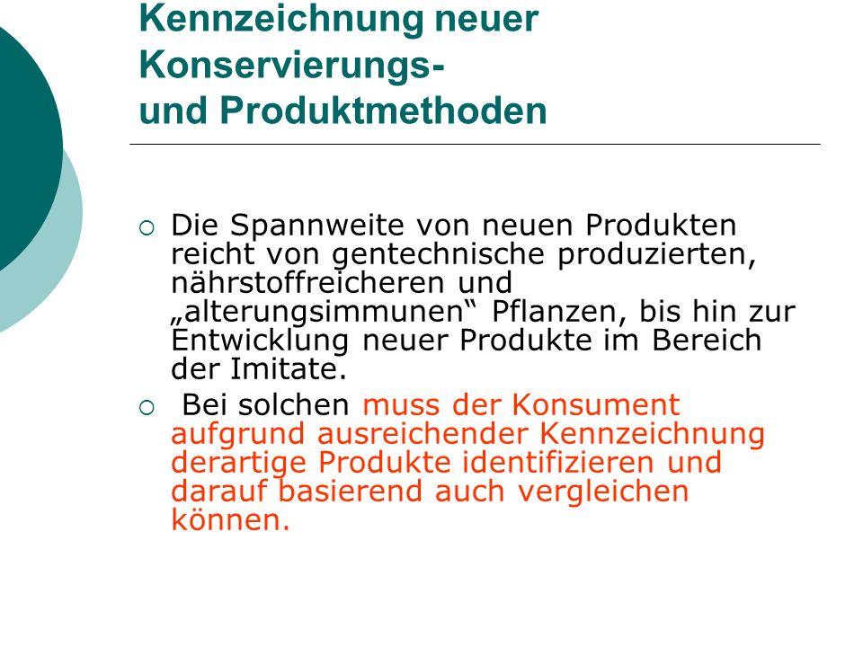 Kennzeichnung neuer Konservierungs- und Produktmethoden