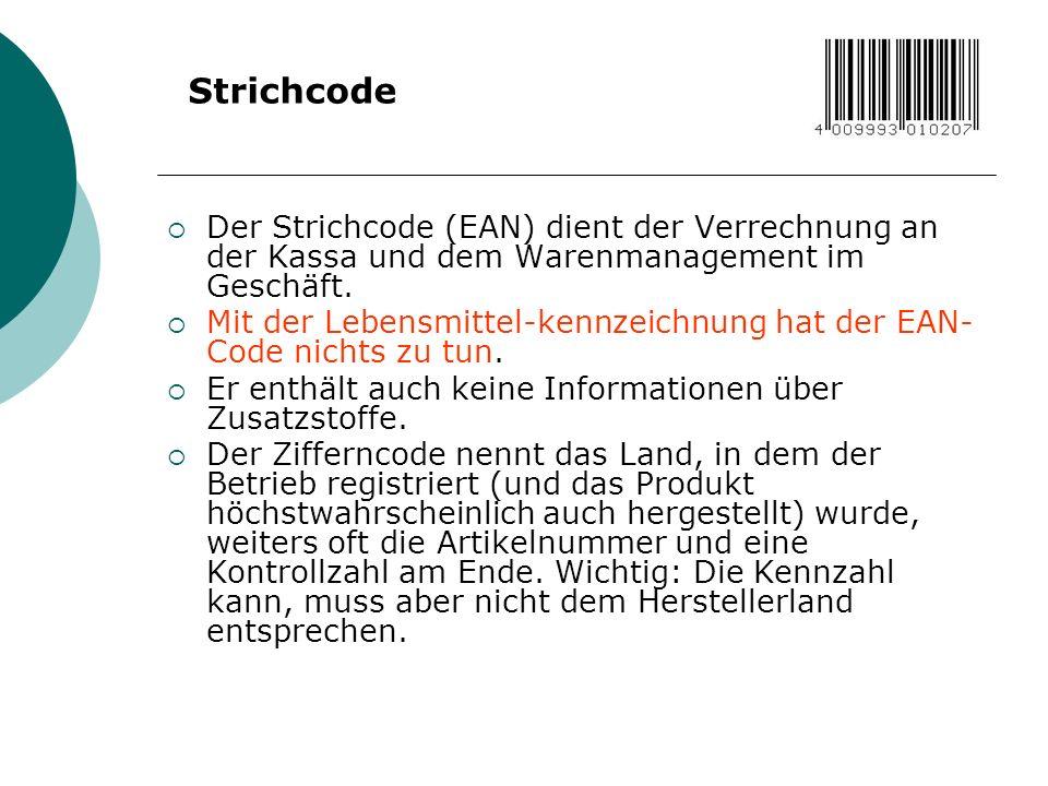StrichcodeDer Strichcode (EAN) dient der Verrechnung an der Kassa und dem Warenmanagement im Geschäft.