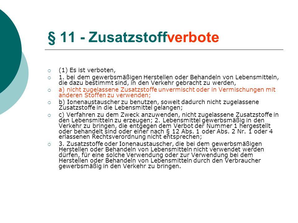 § 11 - Zusatzstoffverbote