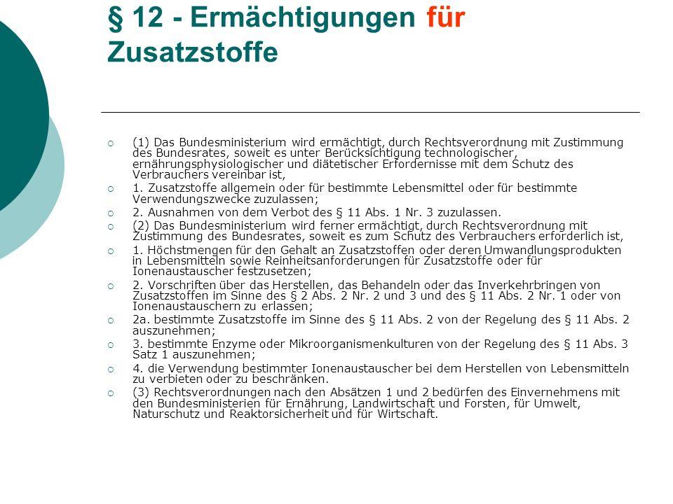 § 12 - Ermächtigungen für Zusatzstoffe