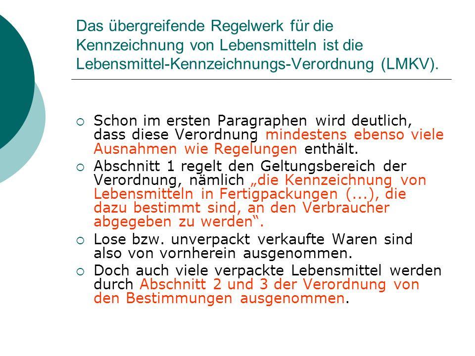 Das übergreifende Regelwerk für die Kennzeichnung von Lebensmitteln ist die Lebensmittel-Kennzeichnungs-Verordnung (LMKV).