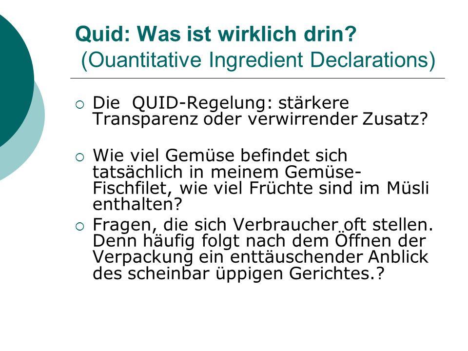 Quid: Was ist wirklich drin (Ouantitative Ingredient Declarations)