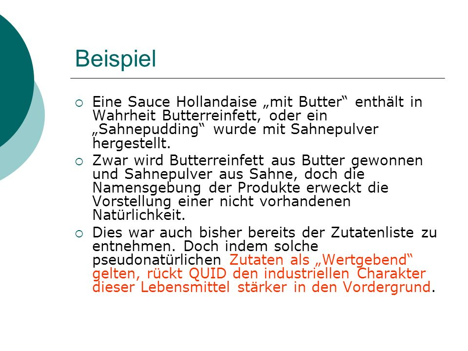 """BeispielEine Sauce Hollandaise """"mit Butter enthält in Wahrheit Butterreinfett, oder ein """"Sahnepudding wurde mit Sahnepulver hergestellt."""