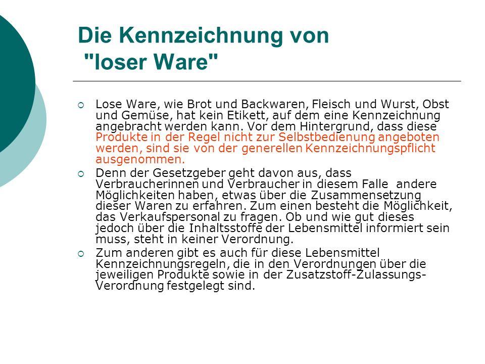 Die Kennzeichnung von loser Ware