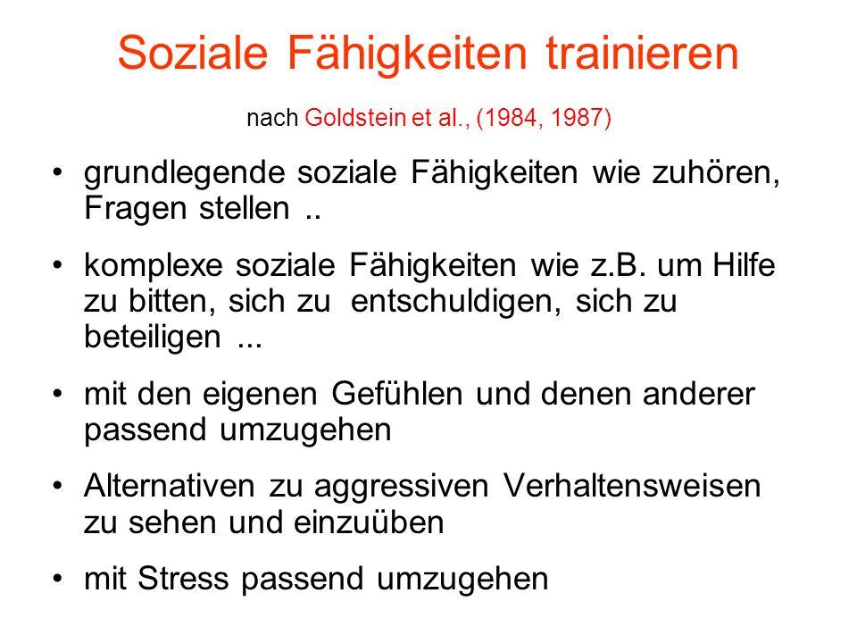 Soziale Fähigkeiten trainieren nach Goldstein et al., (1984, 1987)