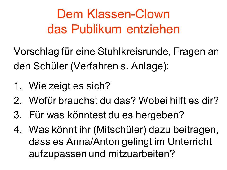 Dem Klassen-Clown das Publikum entziehen