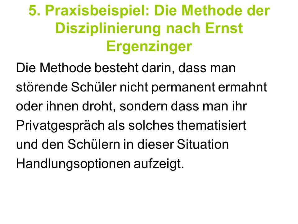 5. Praxisbeispiel: Die Methode der Disziplinierung nach Ernst Ergenzinger