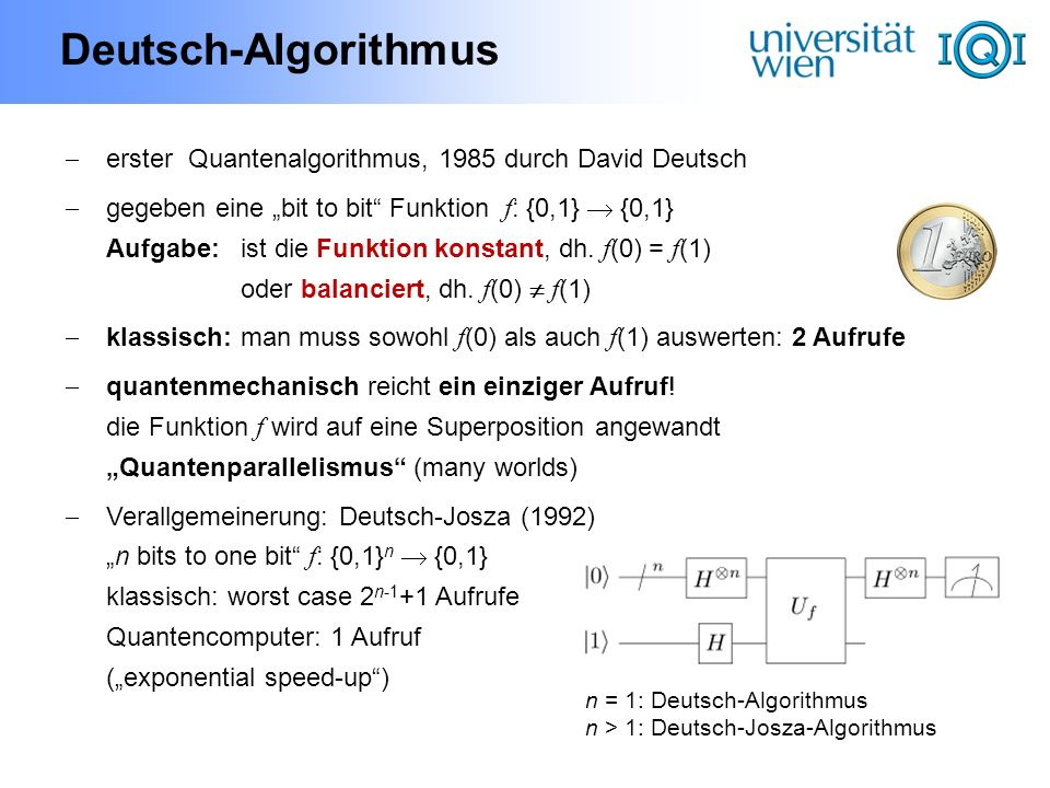 """Deutsch-Algorithmuserster Quantenalgorithmus, 1985 durch David Deutsch. gegeben eine """"bit to bit Funktion f: {0,1}  {0,1}"""