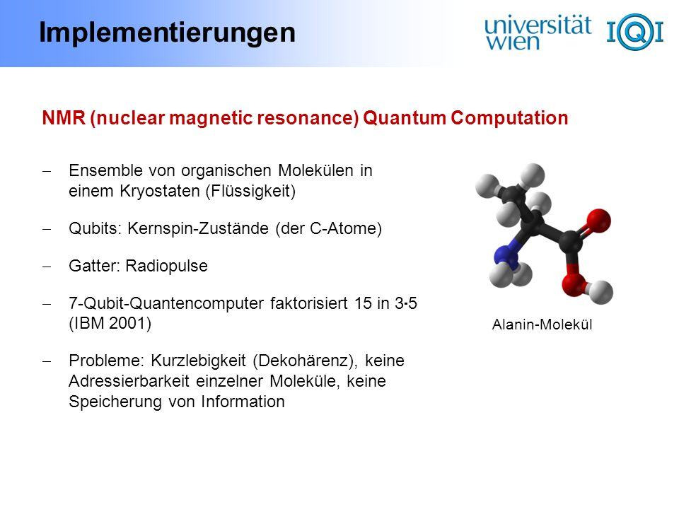 Implementierungen NMR (nuclear magnetic resonance) Quantum Computation