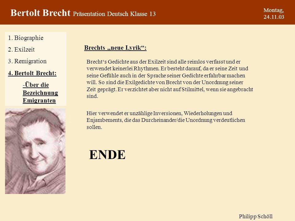 ENDE Bertolt Brecht Präsentation Deutsch Klasse 13 1. Biographie