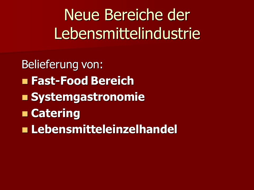 Neue Bereiche der Lebensmittelindustrie