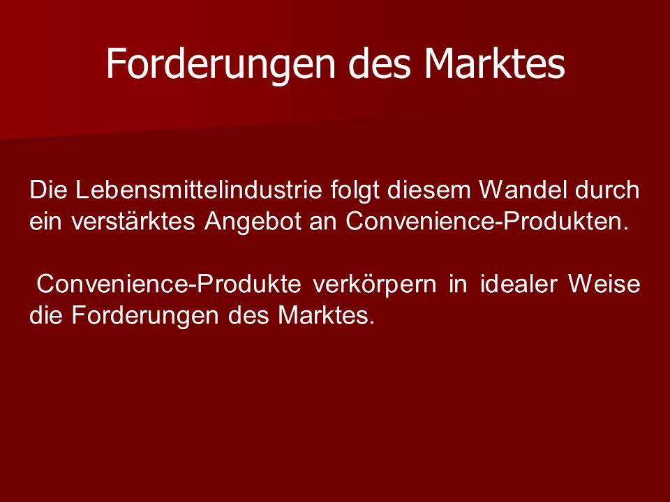 Forderungen des Marktes