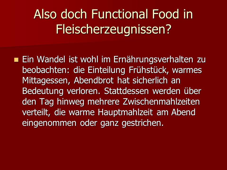 Also doch Functional Food in Fleischerzeugnissen