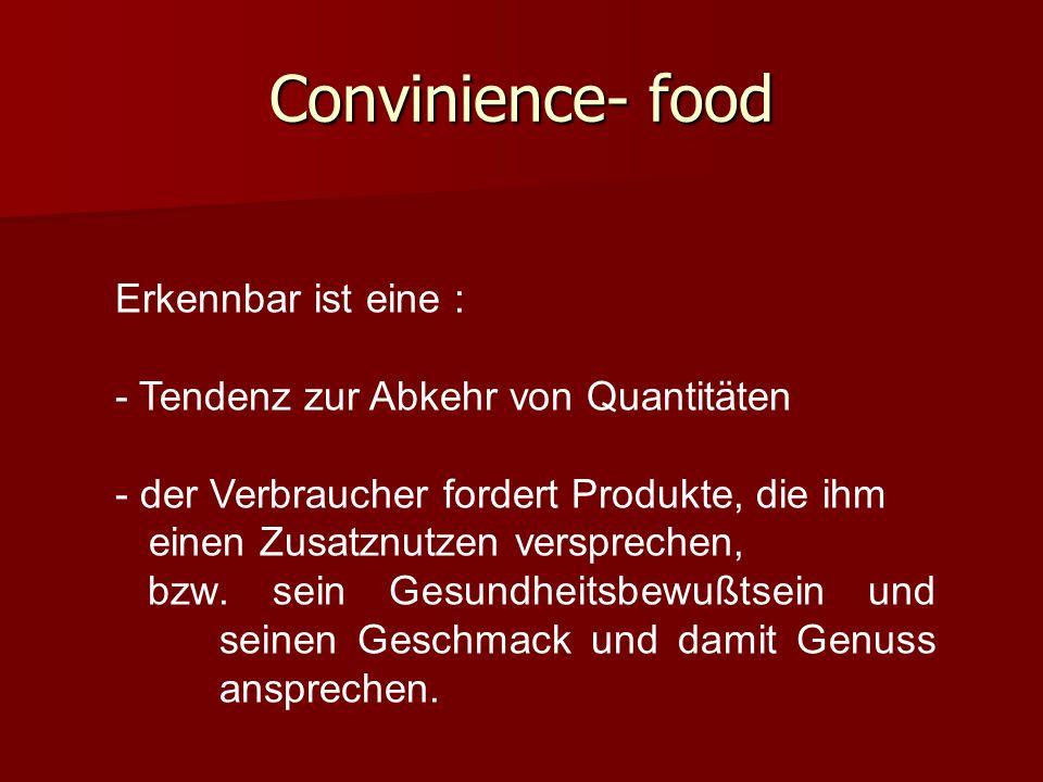 Convinience- food Erkennbar ist eine :