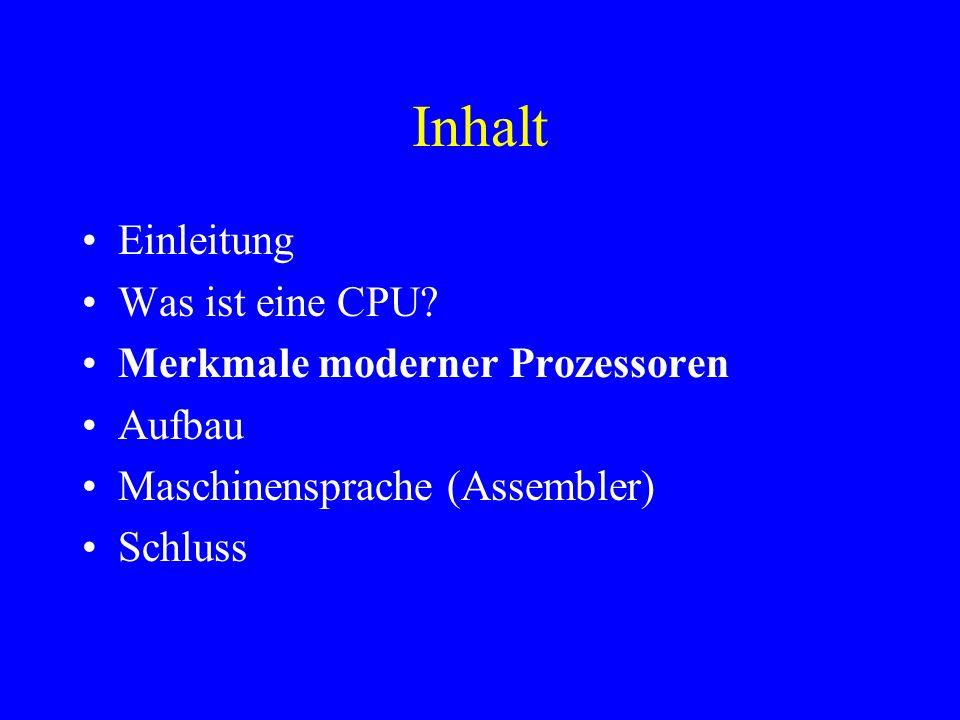 Inhalt Einleitung Was ist eine CPU Merkmale moderner Prozessoren