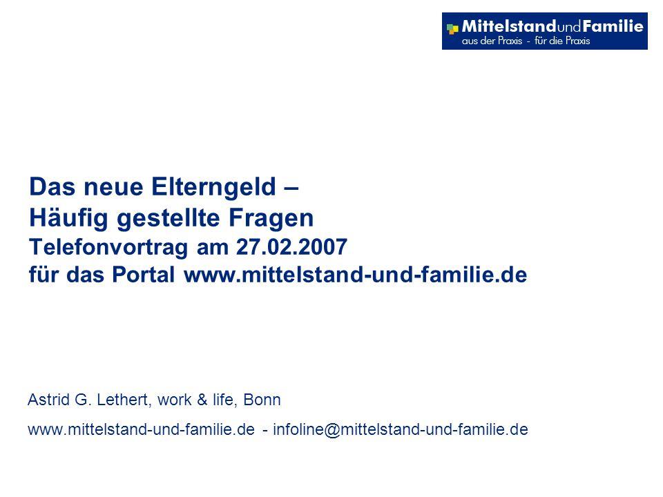 Das neue Elterngeld – Häufig gestellte Fragen Telefonvortrag am 27. 02