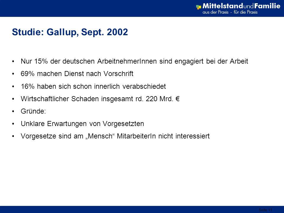 Studie: Gallup, Sept. 2002 Nur 15% der deutschen ArbeitnehmerInnen sind engagiert bei der Arbeit. 69% machen Dienst nach Vorschrift.