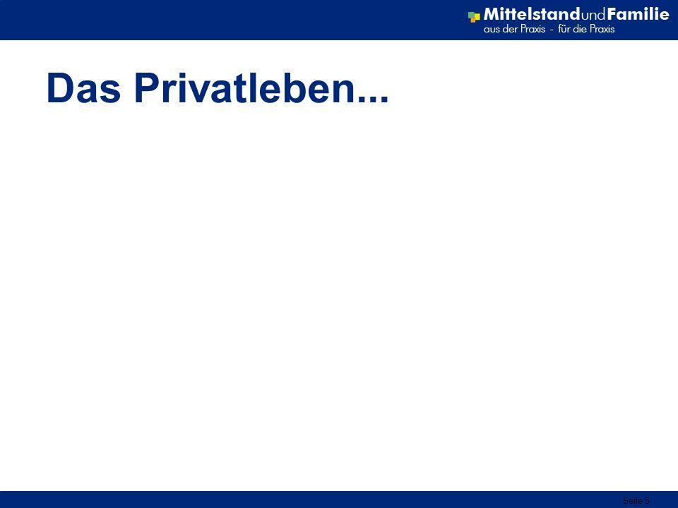 Das Privatleben...