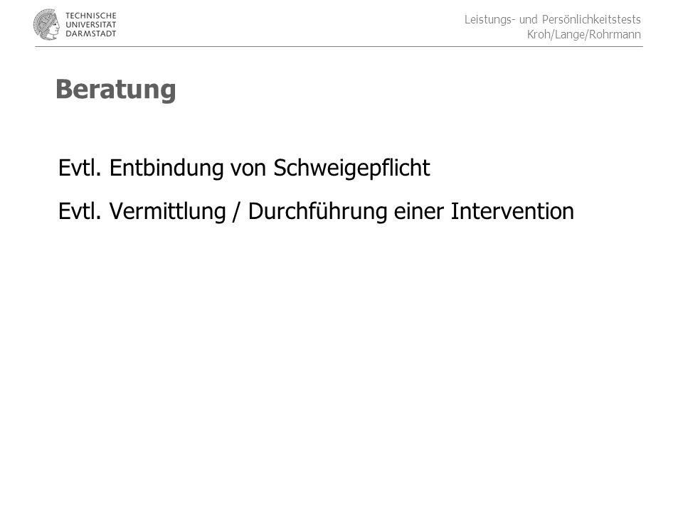 Beratung Evtl. Entbindung von Schweigepflicht Evtl. Vermittlung / Durchführung einer Intervention