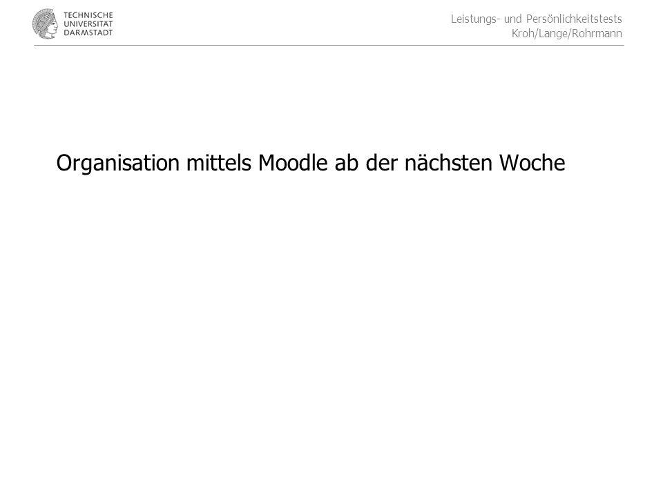 Organisation mittels Moodle ab der nächsten Woche