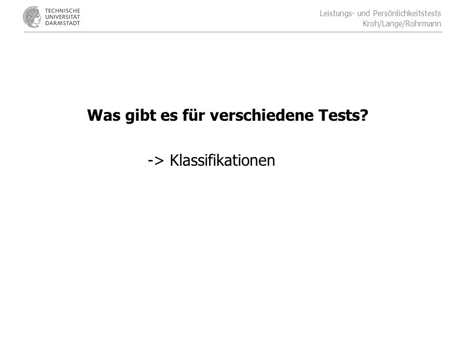 Was gibt es für verschiedene Tests -> Klassifikationen
