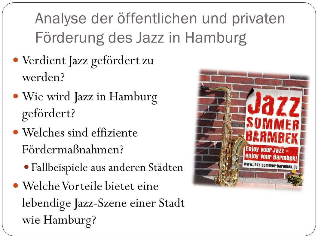 Analyse der öffentlichen und privaten Förderung des Jazz in Hamburg
