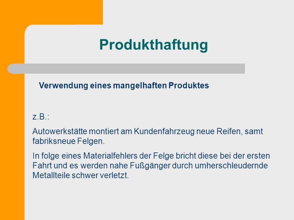 Produkthaftung Verwendung eines mangelhaften Produktes z.B.: