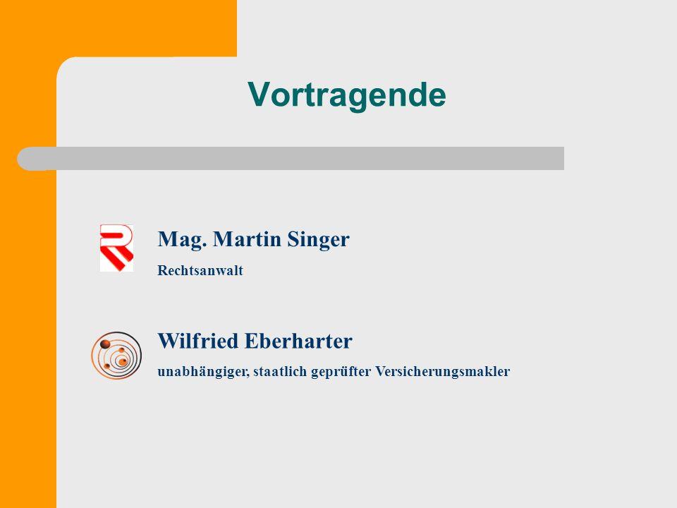 Vortragende Mag. Martin Singer Wilfried Eberharter Rechtsanwalt