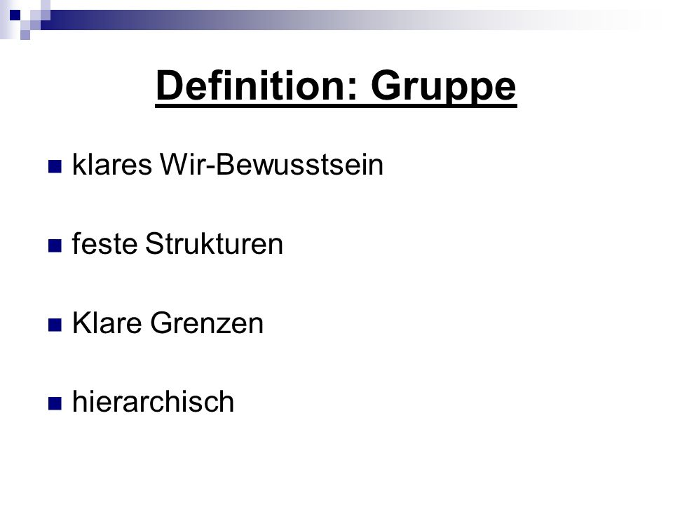 Definition: Gruppe klares Wir-Bewusstsein feste Strukturen