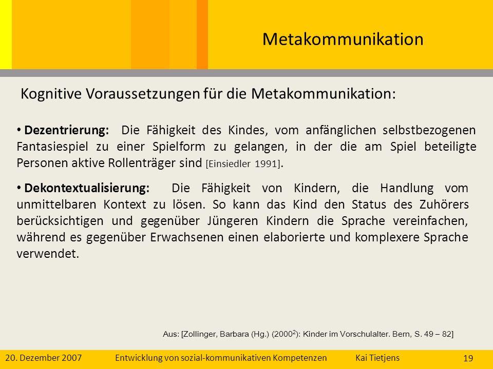 Metakommunikation Kognitive Voraussetzungen für die Metakommunikation: