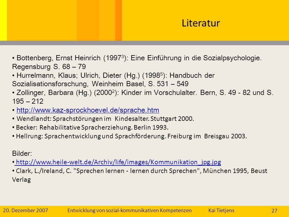 Literatur Bottenberg, Ernst Heinrich (19973): Eine Einführung in die Sozialpsychologie. Regensburg S. 68 – 79.