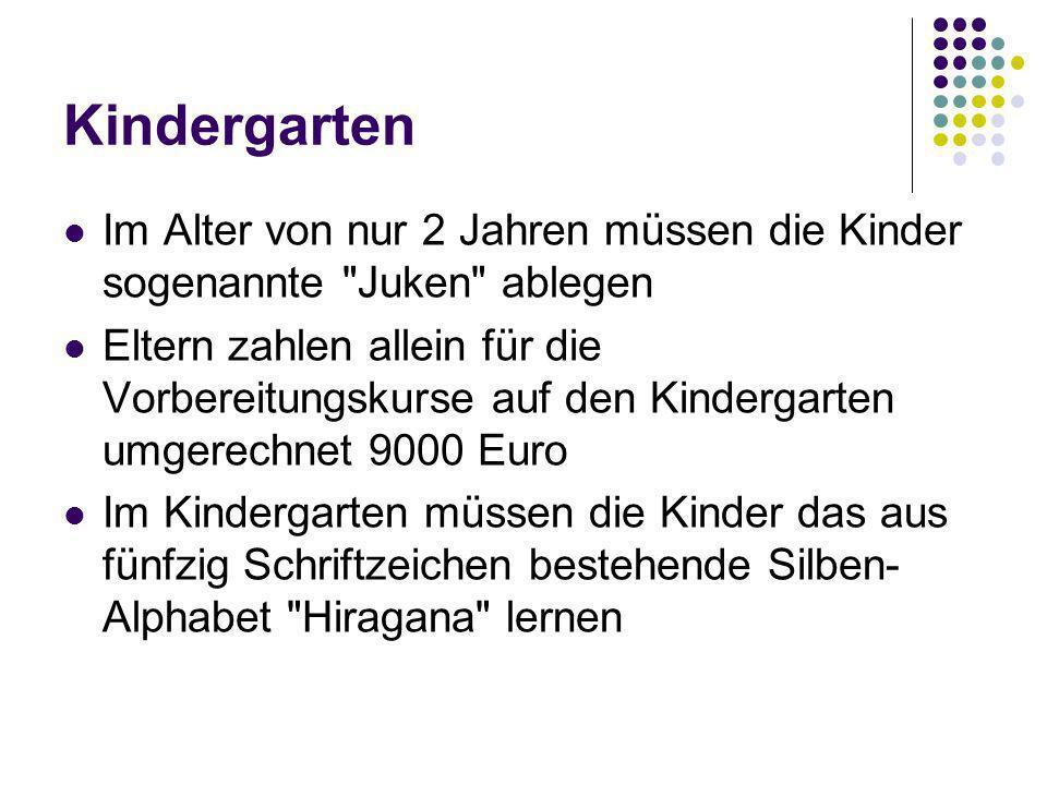 Kindergarten Im Alter von nur 2 Jahren müssen die Kinder sogenannte Juken ablegen.