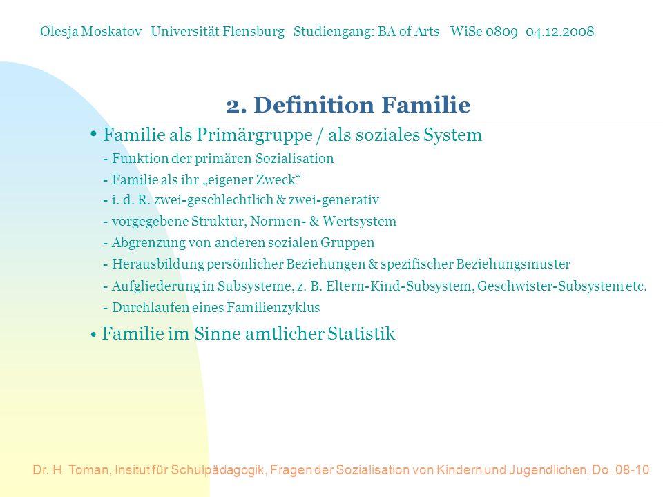2. Definition Familie Familie als Primärgruppe / als soziales System
