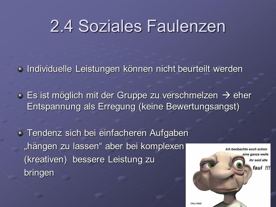 2.4 Soziales Faulenzen Individuelle Leistungen können nicht beurteilt werden.