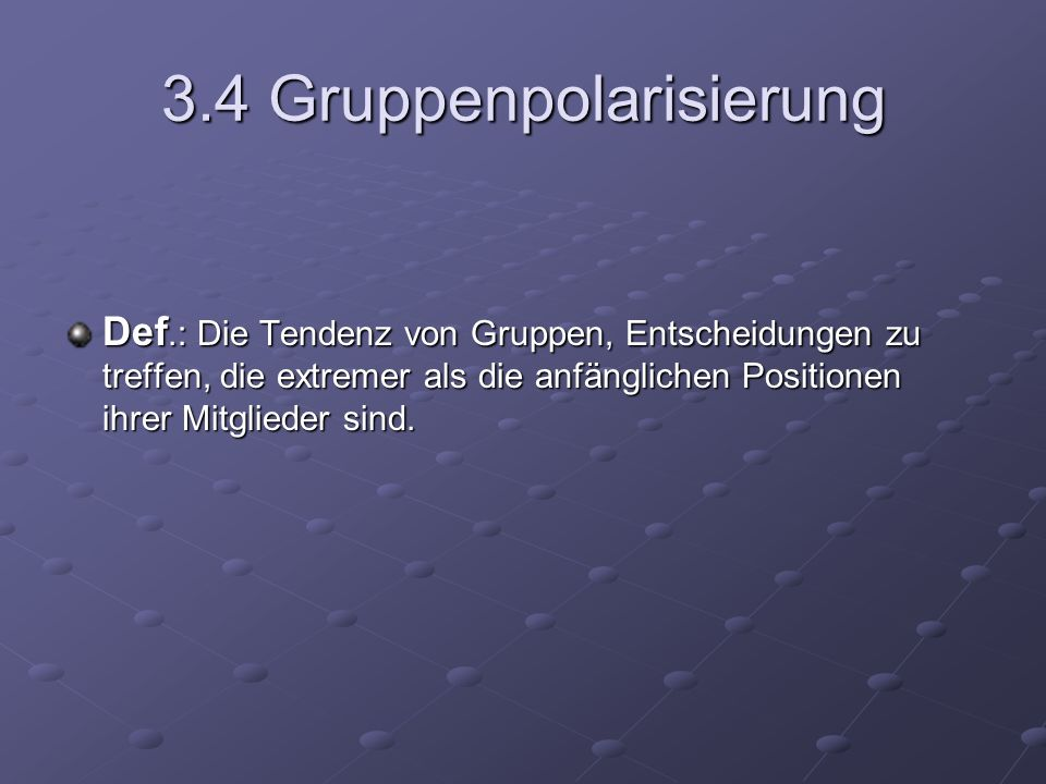 3.4 Gruppenpolarisierung