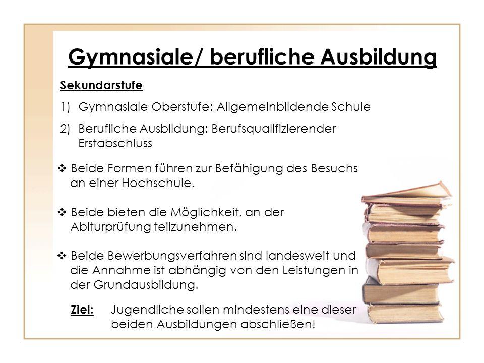 Gymnasiale/ berufliche Ausbildung