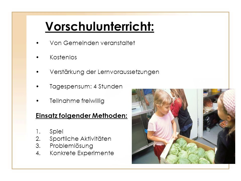 Vorschulunterricht: Einsatz folgender Methoden: