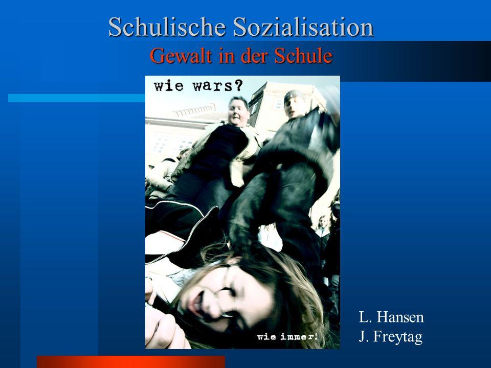Schulische Sozialisation Gewalt in der Schule