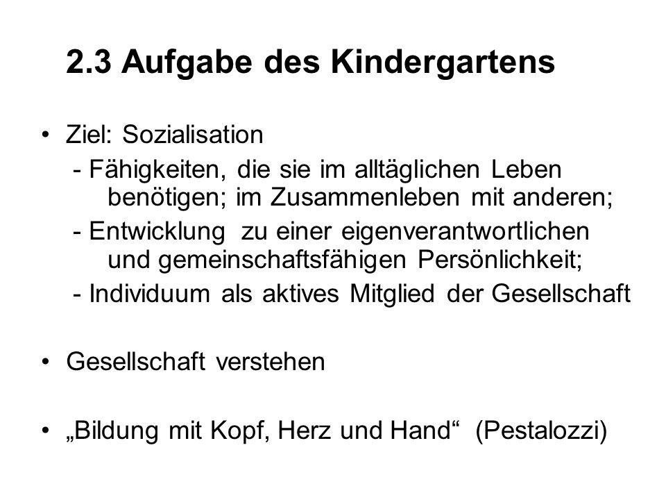 2.3 Aufgabe des Kindergartens