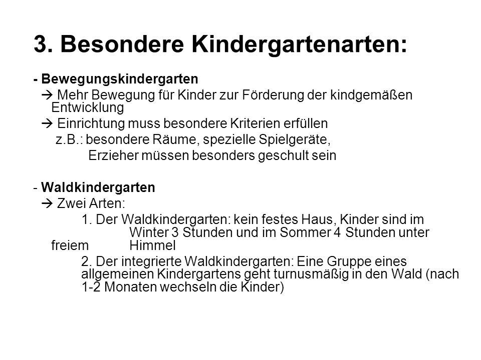 3. Besondere Kindergartenarten: