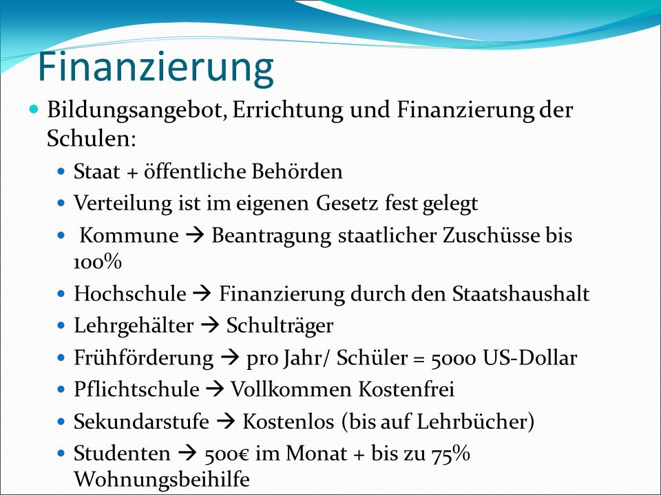 Finanzierung Bildungsangebot, Errichtung und Finanzierung der Schulen: