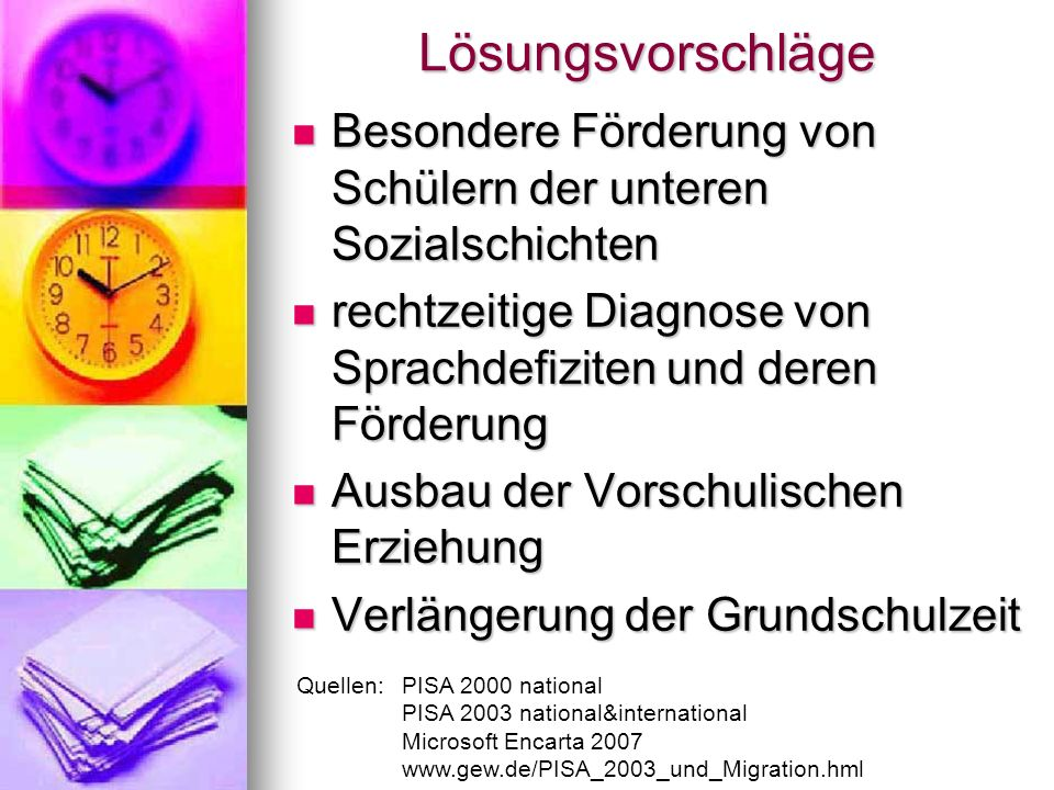Lösungsvorschläge Besondere Förderung von Schülern der unteren Sozialschichten. rechtzeitige Diagnose von Sprachdefiziten und deren Förderung.