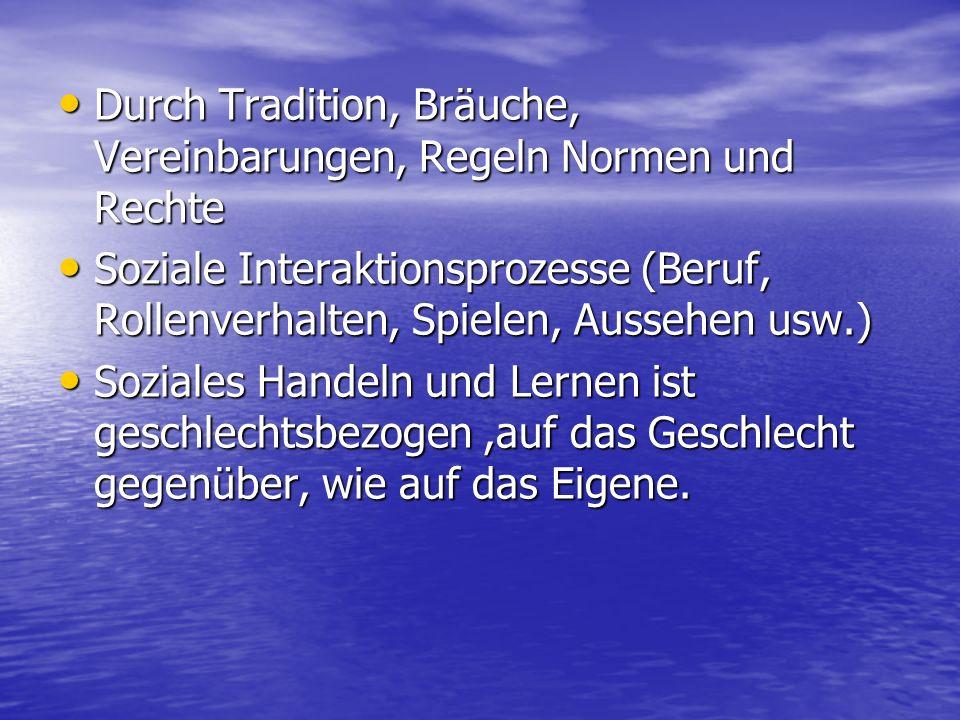 Durch Tradition, Bräuche, Vereinbarungen, Regeln Normen und Rechte