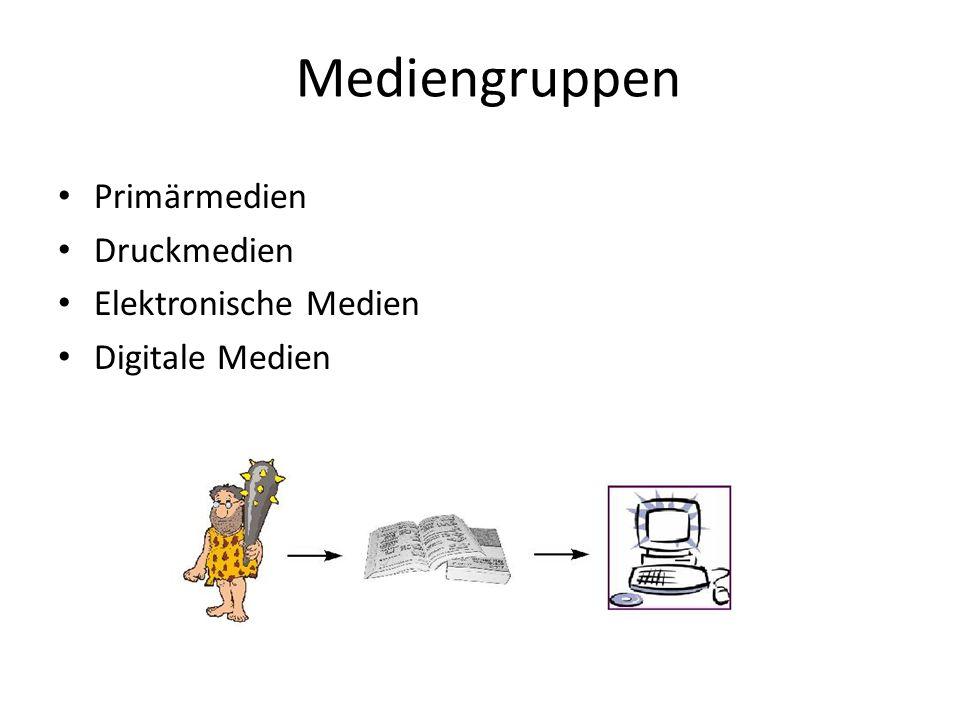 Mediengruppen Primärmedien Druckmedien Elektronische Medien