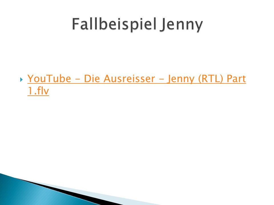 Fallbeispiel Jenny YouTube - Die Ausreisser - Jenny (RTL) Part 1.flv