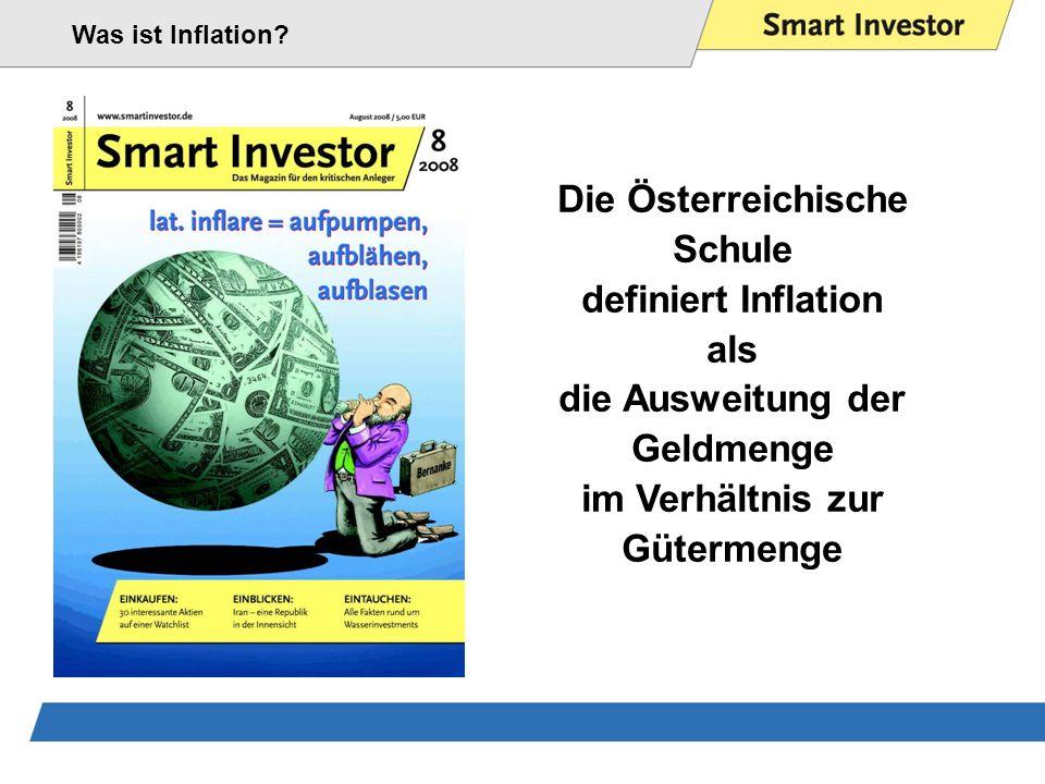 Die Österreichische Schule definiert Inflation als