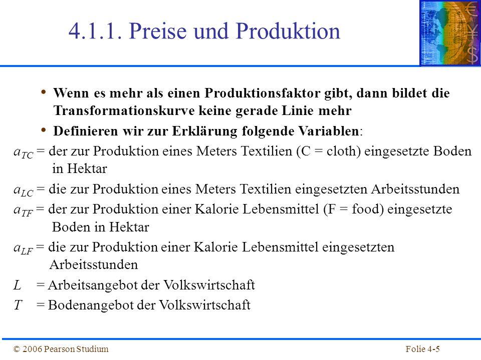 4.1.1. Preise und Produktion Wenn es mehr als einen Produktionsfaktor gibt, dann bildet die Transformationskurve keine gerade Linie mehr.