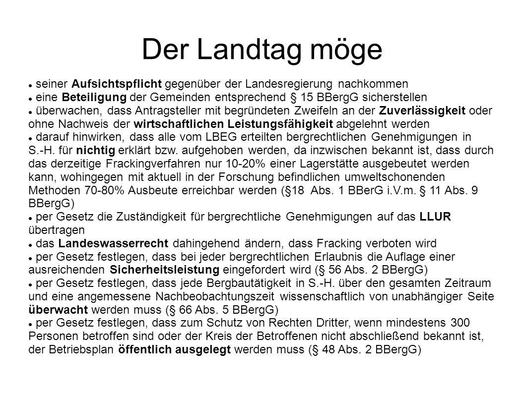 Der Landtag möge seiner Aufsichtspflicht gegenüber der Landesregierung nachkommen.