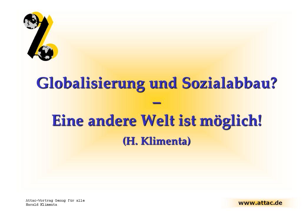 Globalisierung und Sozialabbau. – Eine andere Welt ist möglich. (H